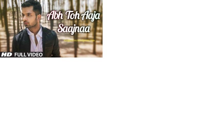 Abh Toh Aaja Saajnaa mp3  Song