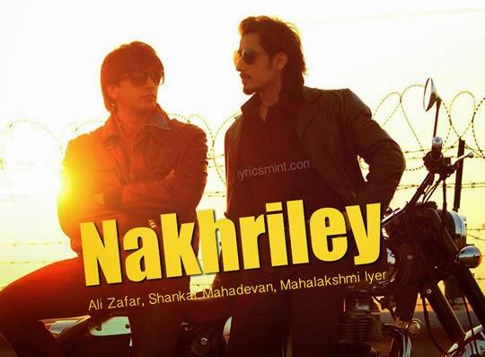 Nakhriley mp3 Song Lyrics Kill Dil | Ali Zafar, Ranveer Singh