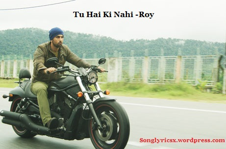 Tu Hai Ki Nahi Song MP3 lyrics & HD Image-Roy