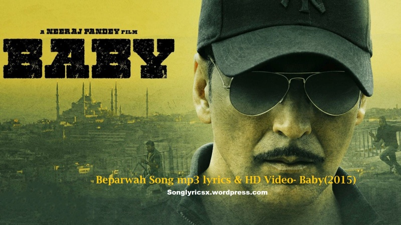 Beparwah Song mp3 lyrics & HD Video- Baby