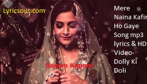 Mere Naina Kafir Ho Gaye Song mp3 lyrics & HD Video- Dolly Ki Doli