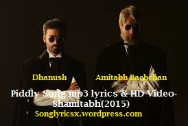 Piddly Song mp3 lyrics & HD Video- Shamitabh